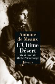 L'Ultime désert - Vie et mort de Michel Vieuchange