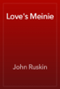 John Ruskin - Love's Meinie artwork