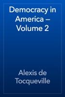 Democracy in America — Volume 2