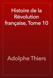 Histoire De La R Volution Fran Aise Tome 10