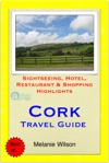 Cork Ireland Travel Guide - Sightseeing Hotel Restaurant  Shopping Highlights Illustrated