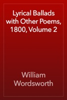 Lyrical Ballads with Other Poems, 1800, Volume 2