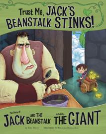 Trust Me, Jack's Beanstalk Stinks! book