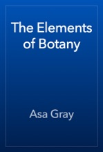 The Elements Of Botany