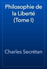 Philosophie de la Liberté (Tome I)