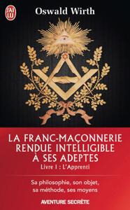 La Franc-maçonnerie rendue intelligible à ses adeptes (Livre 1) - l'Apprenti La couverture du livre martien