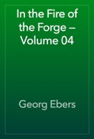 In the Fire of the Forge — Volume 04