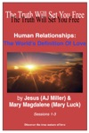 Human Relationships The Worlds Definition Of Love Sessions 1-3
