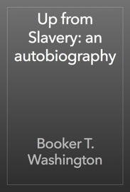Up from Slavery: an autobiography book