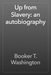 Up from Slavery: an autobiography Book Review