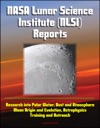 NASA Lunar Science Institute NLSI Reports - Research Into Polar Water Dust And Atmosphere Moon Origin And Evolution Astrophysics Training And Outreach