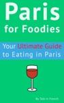 Paris For Foodies