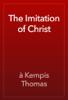 Г Kempis Thomas - The Imitation of Christ artwork
