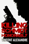 Killing Schmidt Honorably
