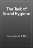 Havelock Ellis - The Task of Social Hygiene artwork