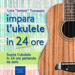 Impara l'ukulele in 24 ore Copertina del libro