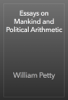 William Petty - Essays on Mankind and Political Arithmetic artwork
