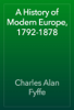 Charles Alan Fyffe - A History of Modern Europe, 1792-1878 artwork
