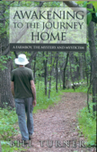 Awakening To The Journey Home: A Farmboy, The Mystery And Mysticism