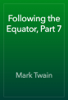 Mark Twain - Following the Equator, Part 7 artwork