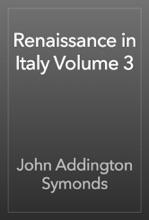 Renaissance In Italy Volume 3