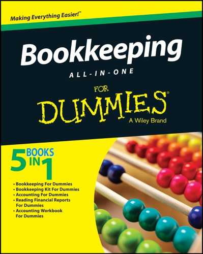 John Wiley & Sons, Inc. - Bookkeeping All-In-One For Dummies