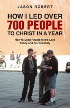 How I Led over 700 People to Christ in a Year