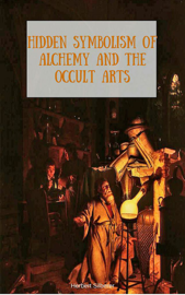Hidden Symbolism of Alchemy and the Occult Arts book
