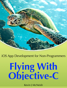 Flying with Objective-C - iOS App Development for Non-Programmers ebook