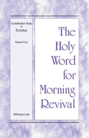 The Holy Word for Morning Revival - Crystallization-study of Exodus Volume 4 PDF Download