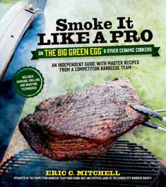 Smoke It Like a Pro on the Big Green Egg & Other Ceramic Cookers book