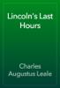 Charles Augustus Leale - Lincoln's Last Hours artwork