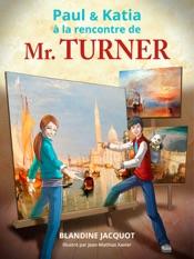 Paul et Katia à la rencontre de Mr. Turner
