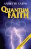 Annette Capps - Quantum Faith artwork