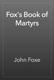 Fox's Book of Martyrs book