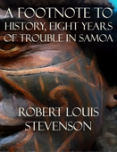 A Footnote to History, Eight Years of Trouble in Samoa