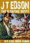 The Floating Outfit Book 2 44 Caliber Man