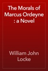 The Morals Of Marcus Ordeyne  A Novel