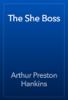 Arthur Preston Hankins - The She Boss artwork