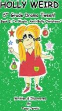 Holly Weird - 5th Grade Drama Tween! (Book 2: