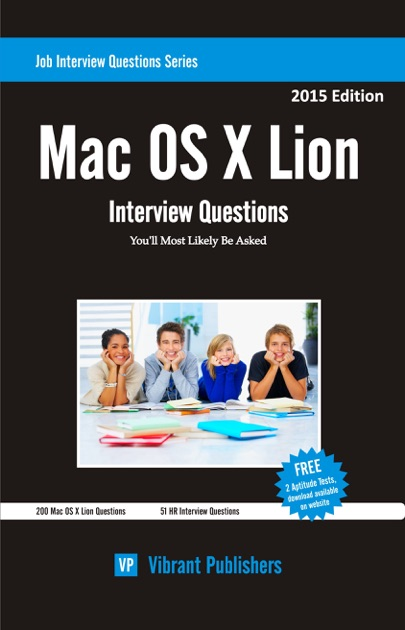Mac OS X Lion Interview Questions You'll Most Likely Be Asked by Vibrant  Publishers on Apple Books