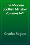 The Modern Scottish Minstrel Volumes I-VI