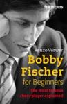 Bobby Fischer For Beginners