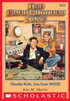 The Baby-Sitters Club 85 Claudia Kishi Live From Wsto