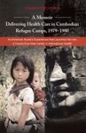 A MemoirDelivering Health Care In Cambodian Refugee Camps 19791980