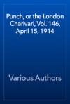 Punch Or The London Charivari Vol 146 April 15 1914