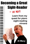 Becoming A Great Sight-Readeror Not Learn From My Quest For Piano Sight-Reading Nirvana
