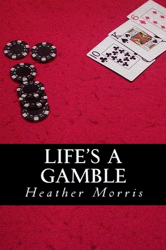 Heather Morris - Life's a Gamble- Book 4 of the Colvin Series