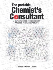 The Portable Chemist's Consultant - Yoshihiro Ishihara, Ana Montero & Phil S. Baran