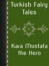 Kara Mustafa The Hero
